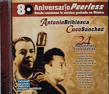 80 Aniversario Peerless Antonio Bribiesca & Cucu Sanchez 24 Rancheras Inolvidables