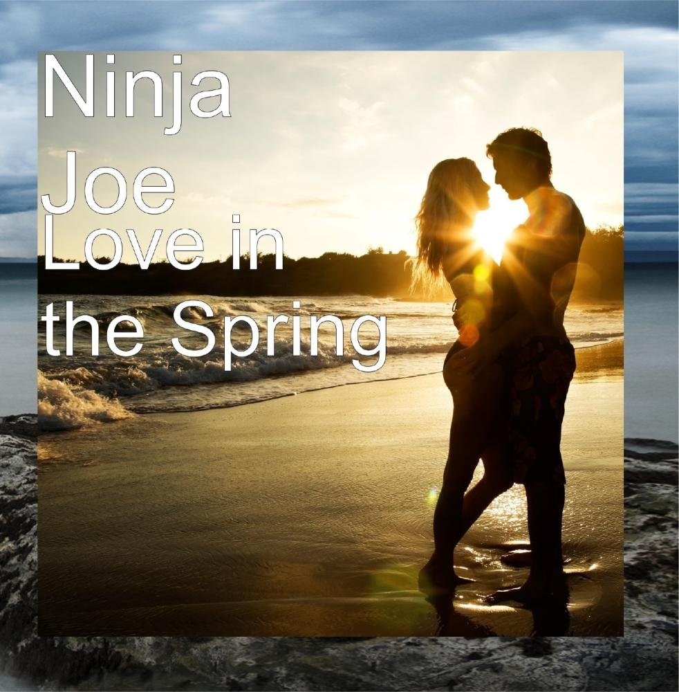 Ninja Joe - Love in the Spring - Amazon.com Music