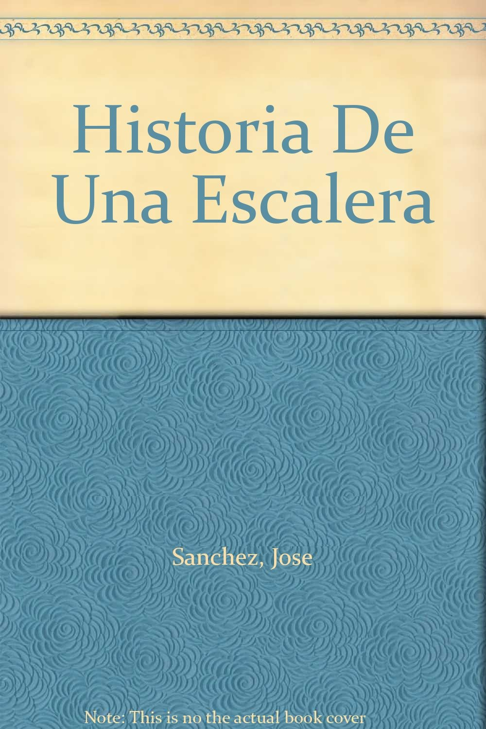 Historia De Una Escalera: Amazon.es: Sanchez, Jose: Libros