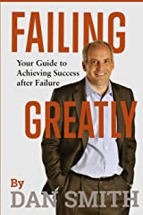 Failing Greatly: Your Guide to Achieving Success after Failure Paperback