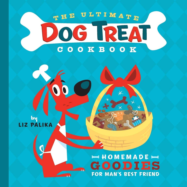 The Ultimate Dog Treat Cookbook Homemade Goodies For Man S Best Friend Palika Liz Cummings Troy 9781630260439 Amazon Com Books