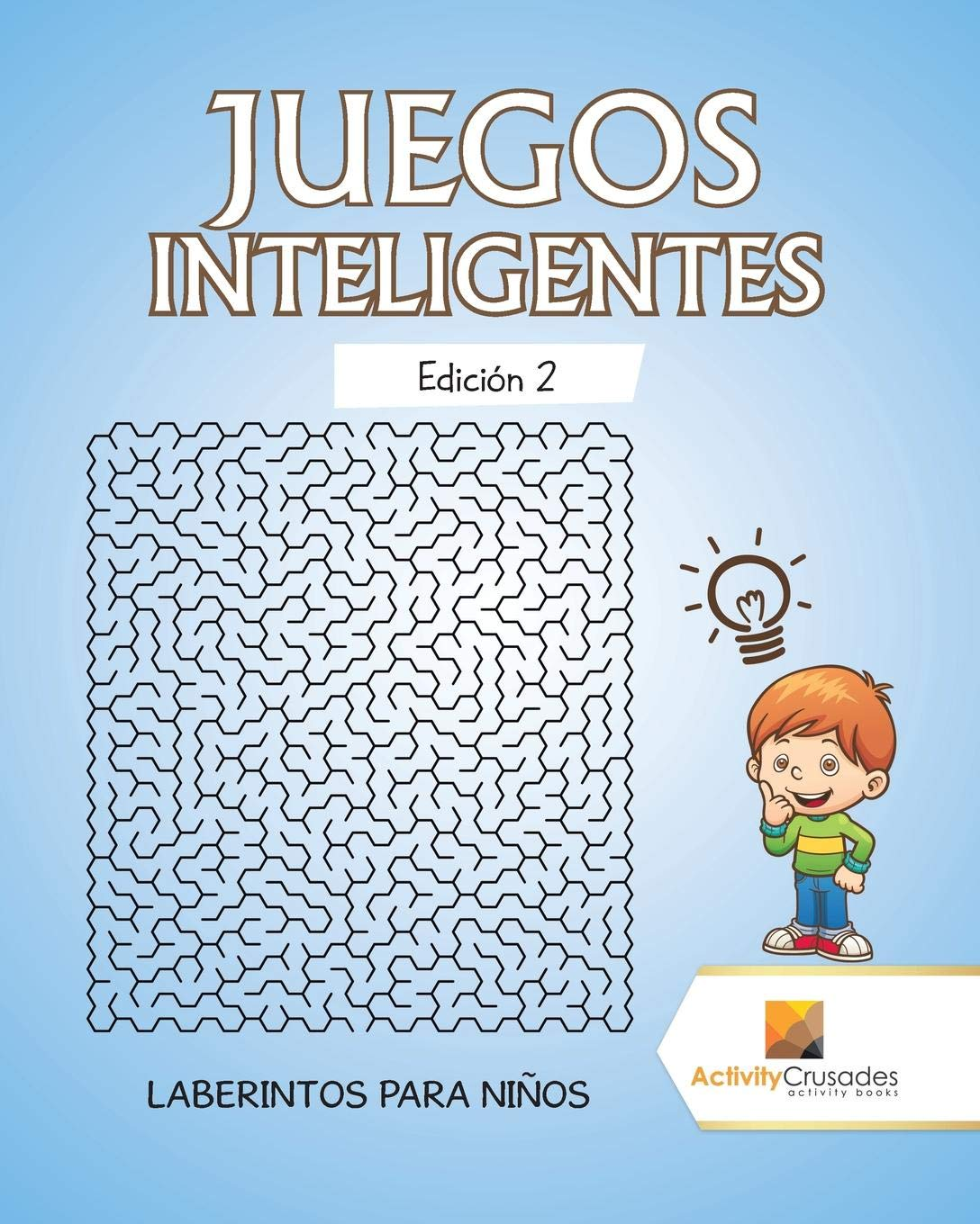 Juegos Inteligentes Edición 2 : Laberintos Para Niños (Spanish Edition): Activity Crusades: 9780228218180: Amazon.com: Books