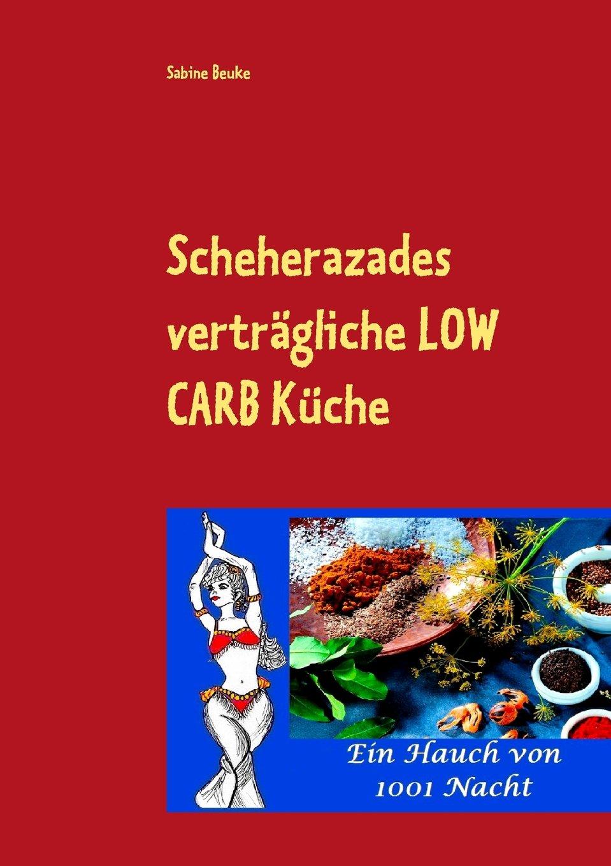 Scheherazades verträgliche Low Carb Küche: Ein Hauch von 1001 Nacht