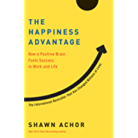 The Happiness Advantage: How a Positive Brain Fuels Success in Work and Life (English Edition)