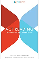 Prep Expert ACT Reading: Perfect-Score Students Reveal How to Ace ACT Reading Kindle Edition