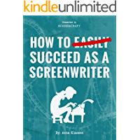 How to Succeed as a Screenwriter