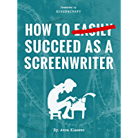 How to Succeed as a Screenwriter (English Edition)