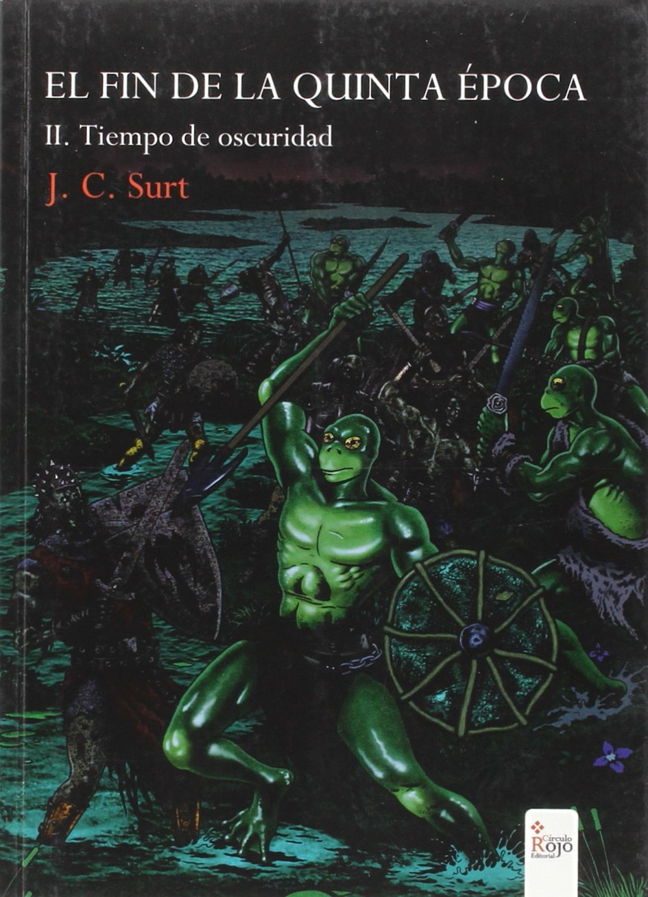 El fin de la quinta época II: Tiempo de oscuridad: Amazon.es: Surt, JC:  Libros