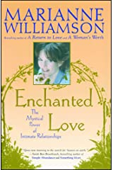 Enchanted Love: The Mystical Power Of Intimate Relationships Kindle Edition