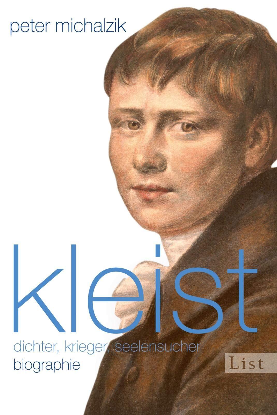 Kleist  Dichter Krieger Seelensucher   Biographie  0