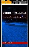 Conto 1 - Acontece: Série Pelas Fendas do Espaço-Tempo (Portuguese Edition)