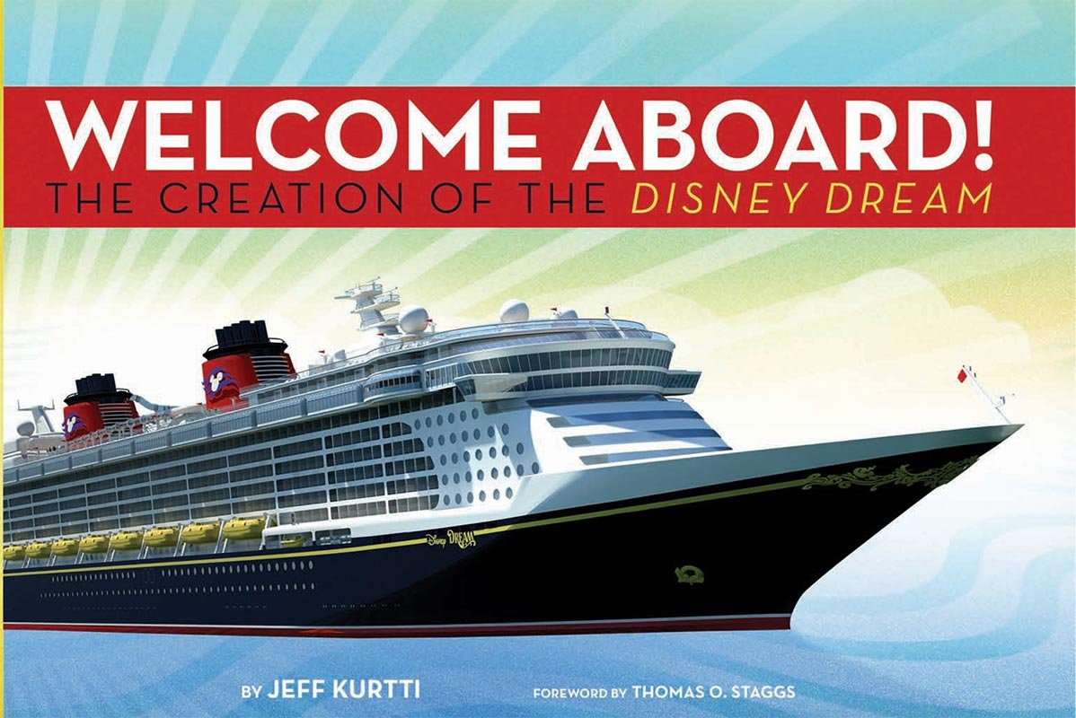 Disney Cruise Line Welcome Aboard The Creation Of The Disney Dream Walt Disney Parks And Resorts Merchandise Custom Pub Kurtti Jeff 9781423120865 Amazon Com Books
