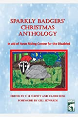 Sparkly Badgers' Christmas Anthology: In Aid of Avon Riding Centre for the Disabled Kindle Edition