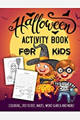 Halloween Activity Book for Kids Ages 4-8: A Spooky Fun Workbook For Learning, Jack O Lantern Ghost Coloring, Dot To Dot, Mazes, Word Search and More! Paperback