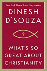 What's So Great About Christianity Kindle Edition