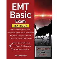 EMT Basic Exam Textbook: EMT-B Test Study Guide Book & Practice Test Questions for the National Registry of Emergency Medical Technicians (NREMT) Basic Exam: (Test Prep Books)