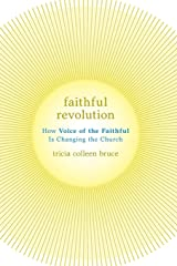 Faithful Revolution: How Voice Of The Faithful Is Changing The Church Paperback