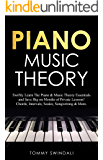 Piano Music Theory: Swiftly Learn The Piano & Music Theory Essentials and Save Big on Months of Private Lessons! Chords…