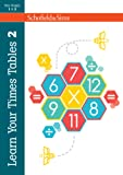 Learn Your Times Tables 2: KS2 Maths, Ages 8-11