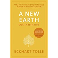 A New Earth: The LIFE-CHANGING follow up to The Power of Now. 'An otherworldly genius' Chris Evans' BBC Radio 2 Breakfast Show: Create a Better Life