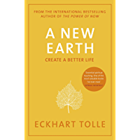 A New Earth: The life-changing follow up to The Power of Now. 'My No.1 guru will always be Eckhart Tolle' Chris Evans (English Edition)
