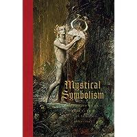 Mystical Symbolism: The Salon de la Rose+Croix in Paris, 1892-189