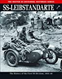 SS-Leibstandarte: The History of the First SS Division, 1933–45 (Waffen-SS Divisional Histories)
