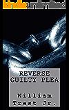 Reverse Guilty Plea