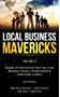Local Business Mavericks - Volume 13