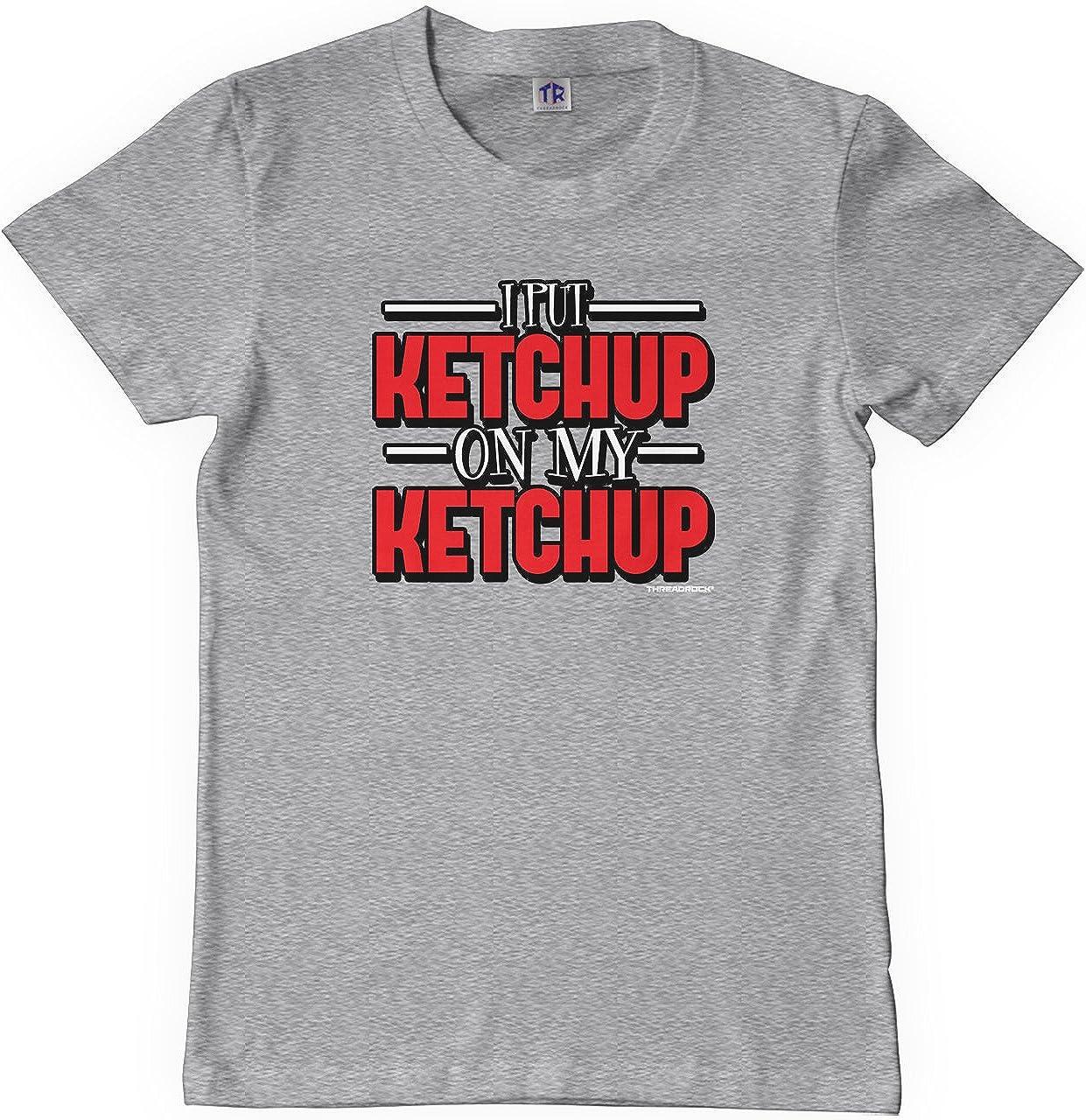 Threadrock Big Boys' I Put Ketchup on My Ketchup Youth T-Shirt