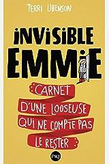 Invisible Emmie: Journal d'une looseuse qui ne compte pas le rester Mass Market Paperback