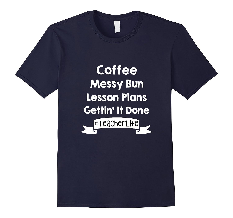 Messy Bun Shirt - teacher appreciation tshirts-Vaci
