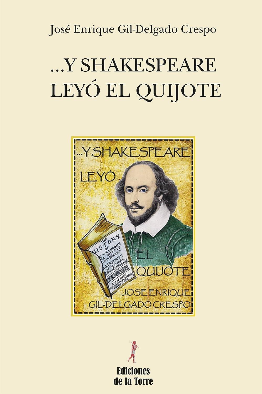 Y Shakespeare leyó el Quijote eBook: Gil-Delgado, José Enrique ...
