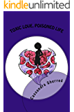 Toxic Love, Poisoned Life