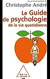 Guide de psychologie de la vie quotidienne (Le)