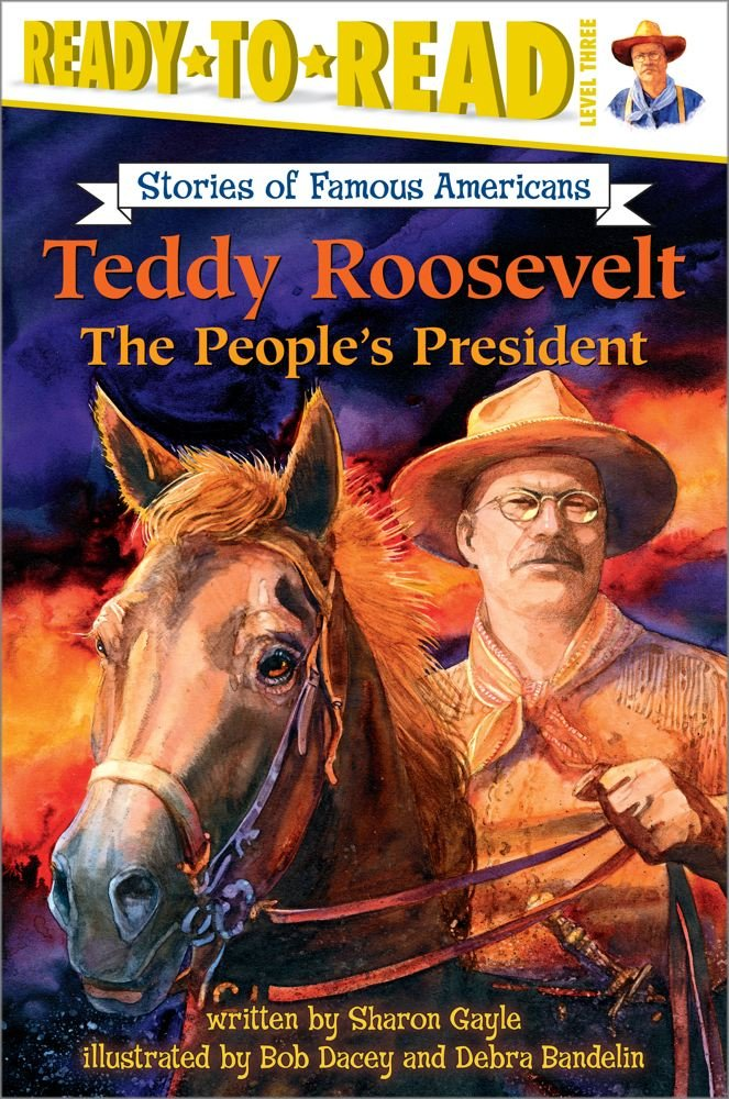 Read Online Teddy Roosevelt: The People's President (Ready-to-read SOFA) pdf epub