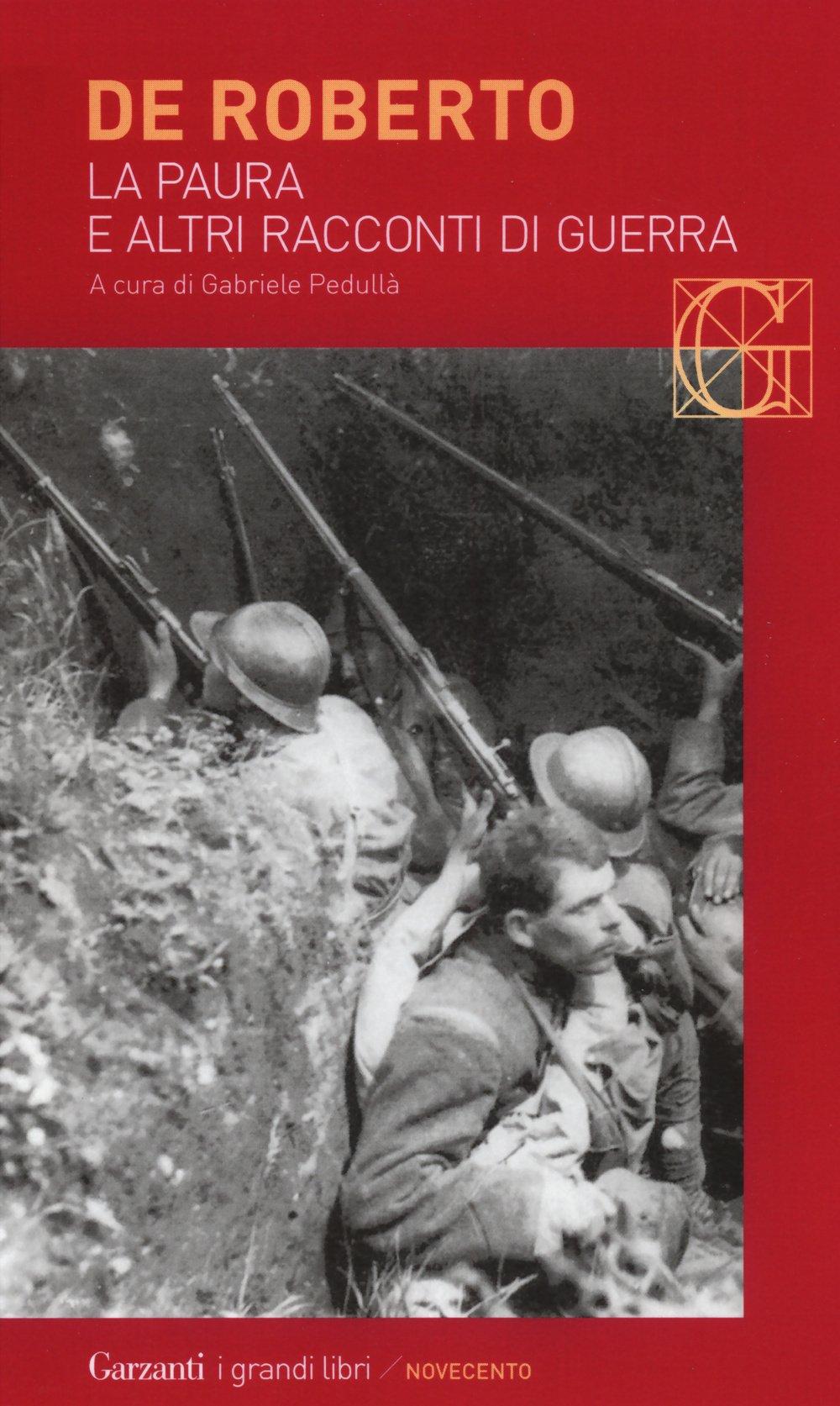 La paura e altri racconti di guerra Copertina flessibile – 24 set 2015 Federico De Roberto G. Pedullà Garzanti Libri 8811811007