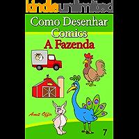 Como Desenhar Comics: A Fazenda (Livros Infantis Livro 7)
