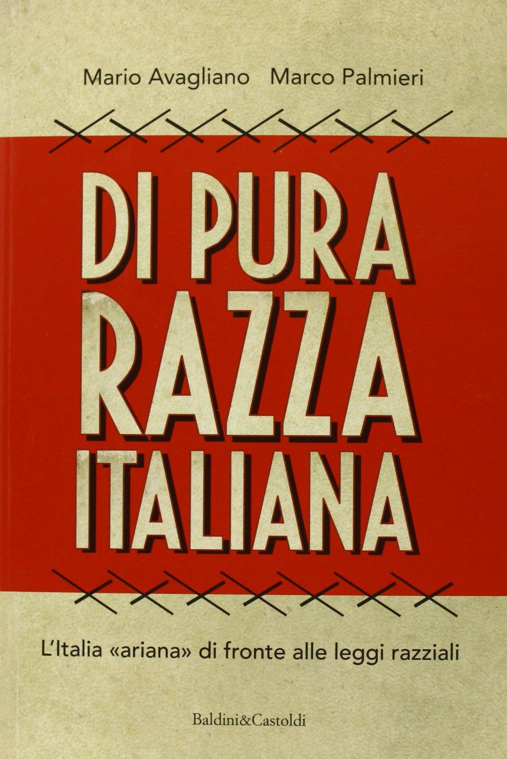 Di pura razza italiana. L'Italia «ariana» di fronte alle leggi razziali:  Avagliano, Mario, Palmieri, Marco: 9788868520540: Amazon.com: Books
