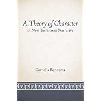 A Theory of Character in New Testament Narrative (English Edition)