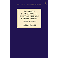 Evidence Standards in EU Competition Enforcement: The EU Approach (Hart Studies in Competition Law) (English Edition)