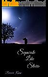 Separate Like Stars