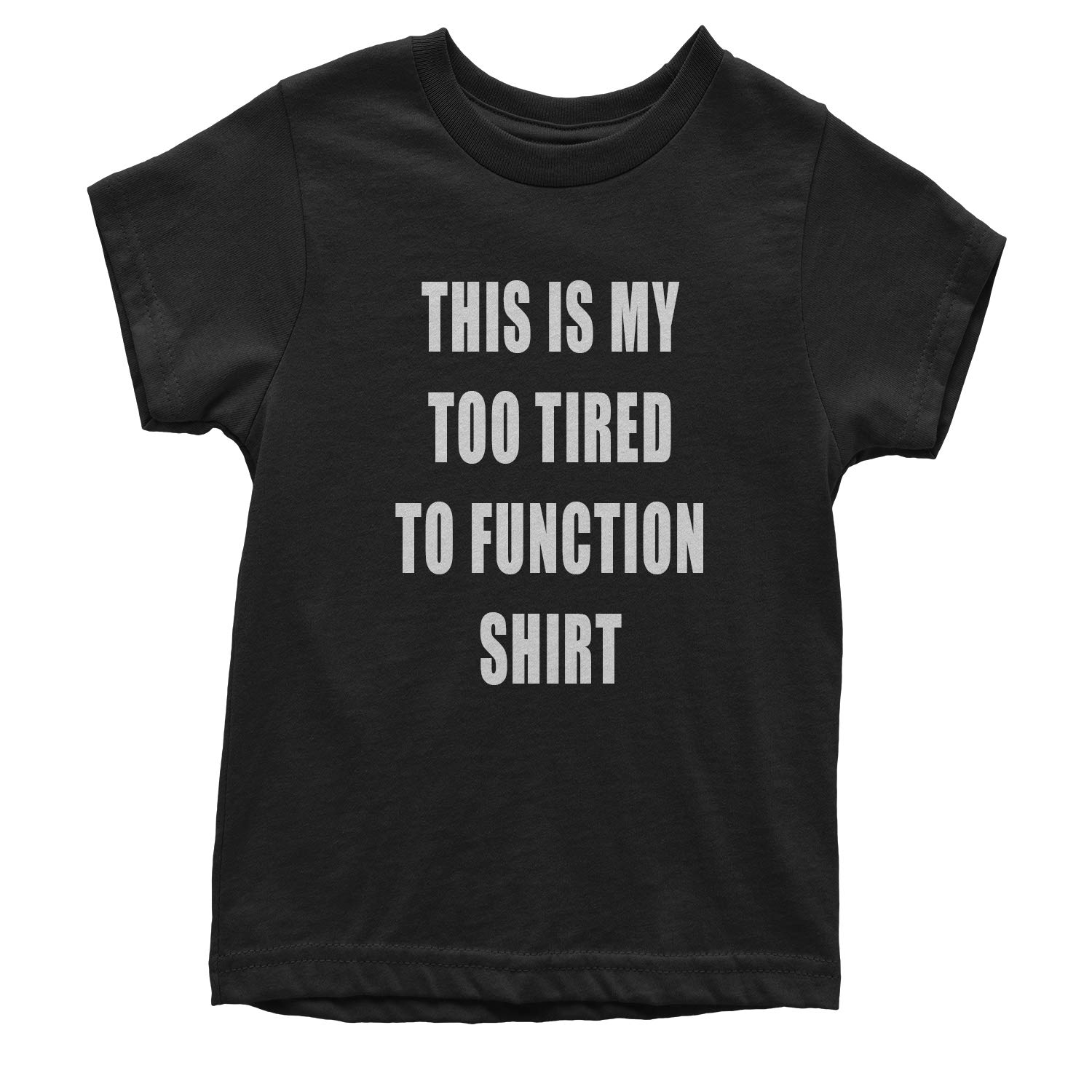 Motivated Culture This is My Too Tired to Function Shirt Youth T-Shirt