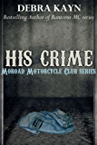 His Crime: Moroad Motorcycle Club