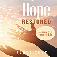 Hope Restored: Journey to a Hopeful Life