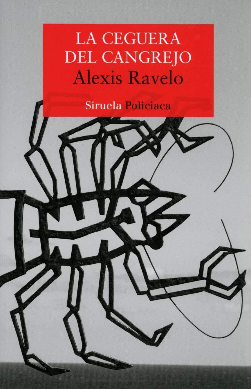 La ceguera del cangrejo: 431 (Nuevos Tiempos): Amazon.es: Ravelo ...