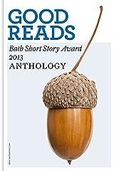Good Reads: The Bath Short Story Award 2013 Kindle Edition