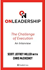On Leadership: The Challenge of Execution, An Interview Kindle Edition