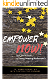 Empower Now: True Stories from 14 Young Minority Professionals
