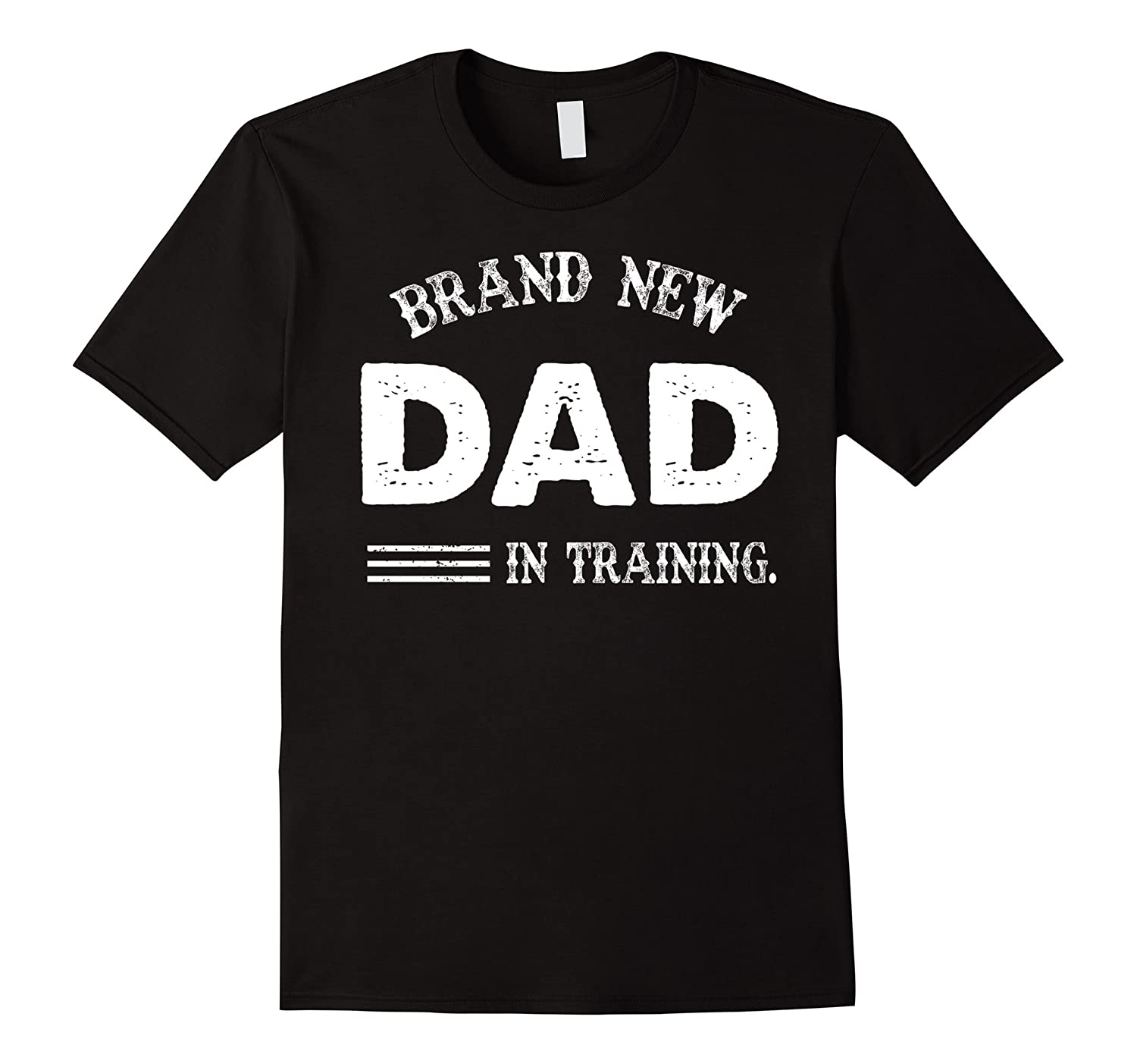 Brand New Dad In Training T-Shirt New Dad 2017 Gift-TH